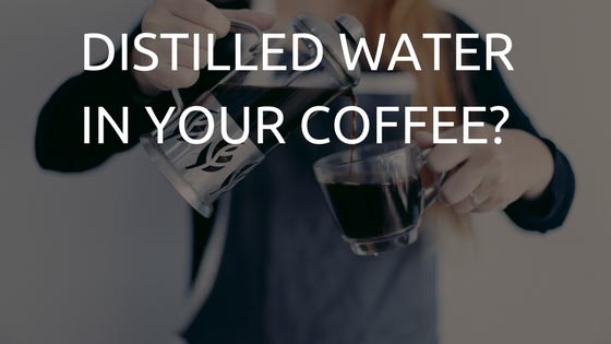 Making Coffee With Distilled Water